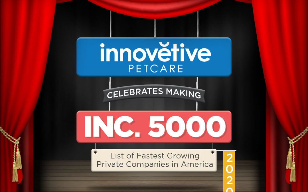 Innovetive Petcare Makes Inc. 5000 List of America's Fastest-Growing Private Companies